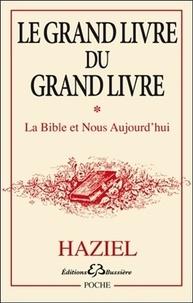 Haziel - Grand livre du grand livre - Tome 1, La Bible et nous aujourd'hui.