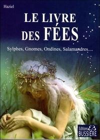 Haziel - Le livre des Fées - Sylphes, gnomes, ondines, salamandres....