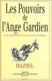 Haziel - Les pouvoirs de l'Ange Gardien - Dons providentiels qu'il accorde.