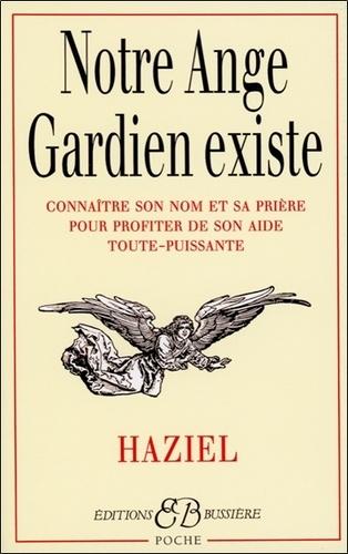 Haziel - Notre ange gardien existe - Connaître son nom et sa prière pour bénéficier de son aide toute-puissante.