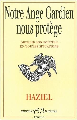 Haziel - Notre Ange Gardien nous protège - Comment obtenir secours et protection.
