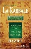 Haziel - Qu'est-ce que la Kabbale : Les chemins de l'oeuvre divine.