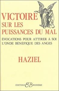 Haziel - Victoire sur les puissances du mal.