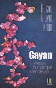 Hazrat Inayat Khan - Gayan, notes de la musique silencieuse.