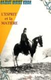Hazrat Inayat Khan - L'esprit et la matière.