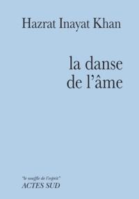 Hazrat Inayat Khan - La danse de l'âme.