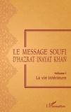 Hazrat Inayat Khan - Le message soufi d'Hazrat Inayat Khan - Volume 1, La vie intérieure.
