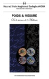 Hazrat Shah Maghsoud Sadegh Angha - Poids & mesure - De la science de l'Alchimie. Volume 1.