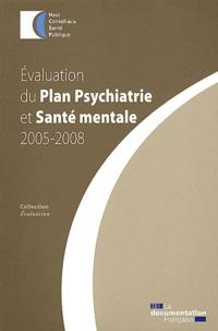 HCSP - Evaluation du Plan Psychiatrie et Santé mentale 2005-2008.