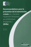 """HCSP - Recommandations pour la prévention de la transmission croisée des """"Bactéries Hautement Résistantes aux antibiotiques émergentes"""" (BHRe)."""