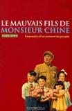 He Lihi - Le mauvais fils de Monsieur Chine - Souvenirs d'un ennemi du peuple (1949-1979).
