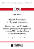 """Health Promotion in Physical Education - Development and Evaluation of the Eight Week PE Programme """"HealthPEP"""" for Sixth Grade Students in Germany."""