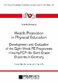 "Health Promotion in Physical Education - Development and Evaluation of the Eight Week PE Programme ""HealthPEP"" for Sixth Grade Students in Germany."