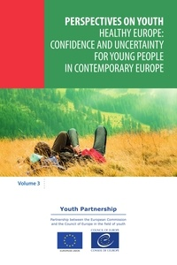 Healthy Europe: confidence and uncertainty for young people in contemporary Europe.
