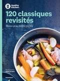 Healthy Kitchen et  Weight Watchers - 120 classiques revisités - Moins gras, moins sucrés.
