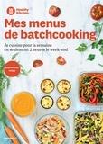 Healthy Kitchen - Mes menus de batchcooking - Je cuisine pour la semaine en seulement 2 heures le week-end.