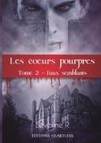 Séverine Romanet - Les coeurs pourpres Tome 2 : Faux semblants.
