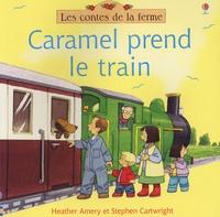Heather Amery - Caramel prend le train.