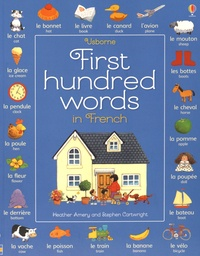 Heather Amery et Stephen Cartwright - First Hundred Words in French.