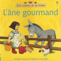 Heather Amery et Stephen Cartwright - L'âne gourmand.