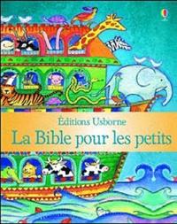 Heather Amery et Linda Edwards - La Bible pour les petits.