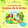 Heather Amery et Stephen Cartwright - Le grand livre des contes de la ferme.