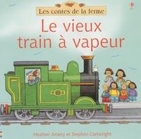 Heather Amery - Le vieux train à vapeur.