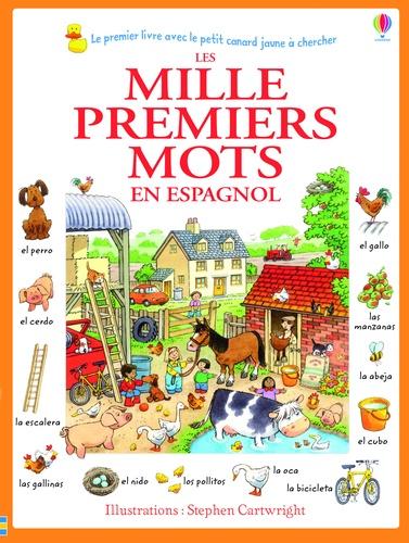 Heather Amery et Stephen Cartwright - Les mille premiers mots en espagnol.