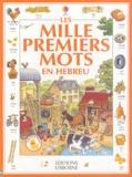 Heather Amery - Les mille premiers mots en hébreu - Avec un guide de prononciation simplifiée.