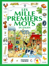 Heather Amery et Stephen Cartwright - Les mille premiers mots en italien.