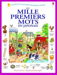 Heather Amery et Stephen Cartwright - Les mille premiers mots en japonais.