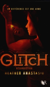 Heather Anastasiu - Glitch Tome 2 : Résurrection.