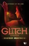 Heather Anastasiu - Glitch Tome 2 : Résurrection.