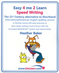 Heather Baker - Easy 4 me 2 learn Speed Writing - The 21st Century alternative to Shothland International/American spelling version.