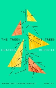 Heather Christle - The Trees The Trees.