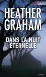 Heather Graham - Dans la nuit éternelle.