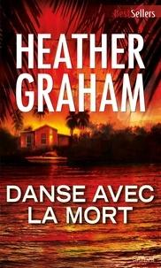Heather Graham - Danse avec la mort.