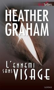 Heather Graham - L'ennemi sans visage.