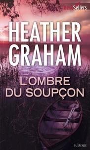 Heather Graham - L'ombre du soupçon.
