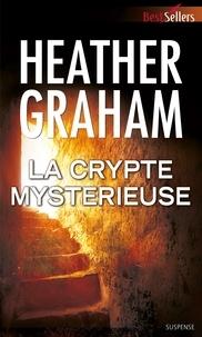 Heather Graham - La crypte mystérieuse.