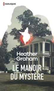 Heather Graham - Le manoir du mystère.