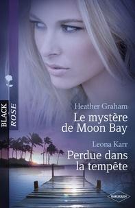 Heather Graham et Leona Karr - Le mystère de Moon Bay - Perdue dans la tempête (Harlequin Black Rose).