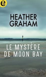 Heather Graham - Le mystère de Moon Bay.