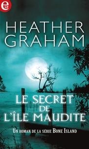 Heather Graham - Le secret de l'île maudite.