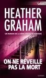 Heather Graham - On ne réveille pas la mort - T9 - Krewe of Hunters.