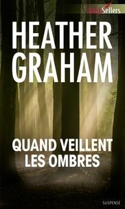 Heather Graham - Quand veillent les ombres.