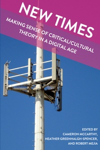 Heather Greenhalgh-spencer et Robert Mejia - New Times - Making Sense of Critical/Cultural Theory in a Digital Age.