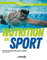 Heather H. Fink et Alan E. Mikesky - Nutrition du sport.