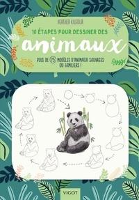 Heather Kiglour - 10 étapes pour dessiner des animaux - Plus de 75 modèles d'animaux sauvages ou familiers !.