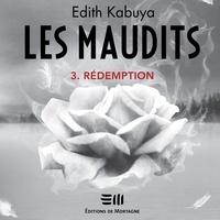 Heather Loreto et Edith Kabuya - Les Maudits - Tome 3 - Rédemption.
